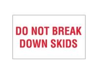 Do Not Break Down Skids White