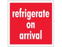 Refrigerate Upon Arrival White Text